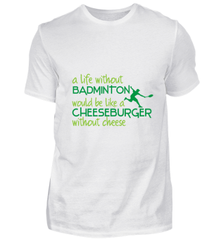 Badminton   funny saying cheeseburger