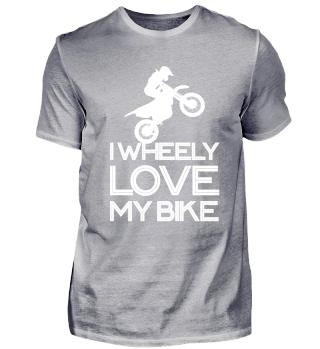 I Wheely love my Bike - Motocross