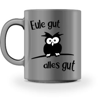 Eule Gut Alles Gut Tasse