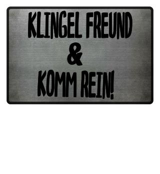 KLINGEL FREUND & KOMM REIN!