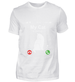 My Cat is Calling TShirt Funny Gift