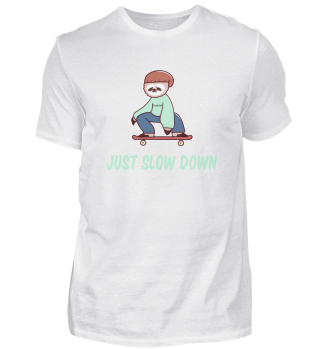 Just Slow Down Sloth Skateboard