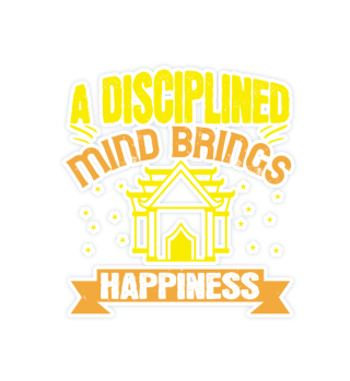 A disciplined mind brings happiness