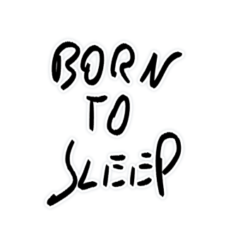 BORN TO SLEEP Aufkleber