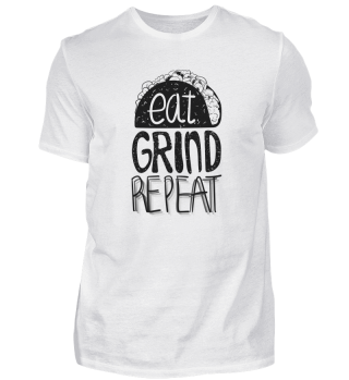 Eat Grind Repeat