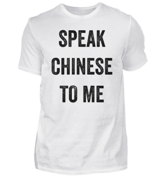 Speak Chinese to me