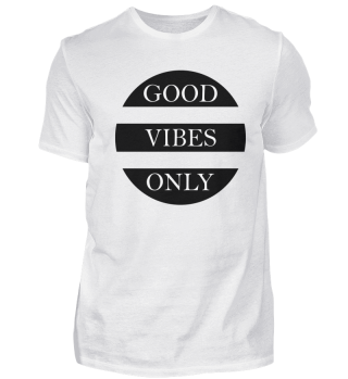 GOOD VIBES ONLY (b)