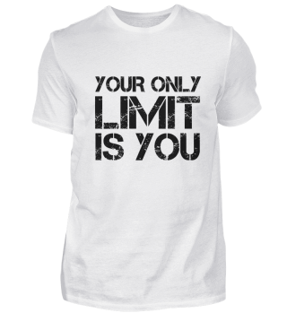 #TOP - YOUR ONLY LIMIT IS YOU