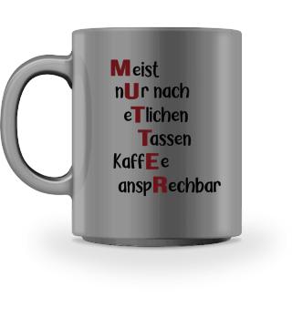 Mutter nach Kaffee ansprechbar Geschenk