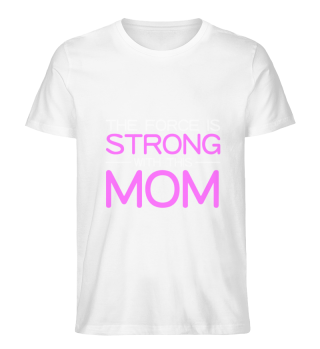 The Force, mom   Gift for mother