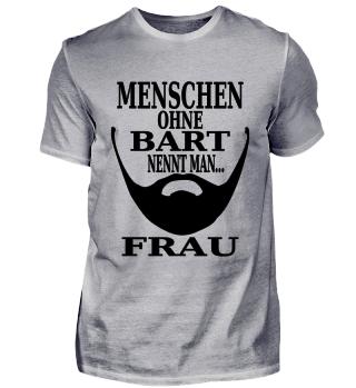 Menschen ohne Bart nennt man FRAU