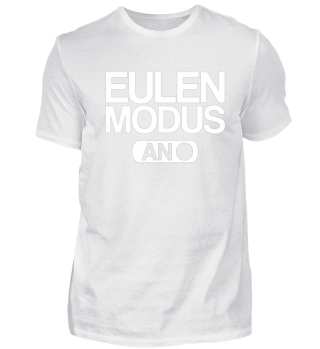 Eulen Modus an