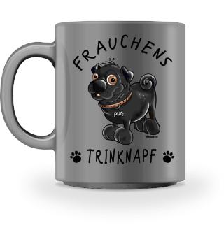Frauchens Trinknapf Mops I Tasse
