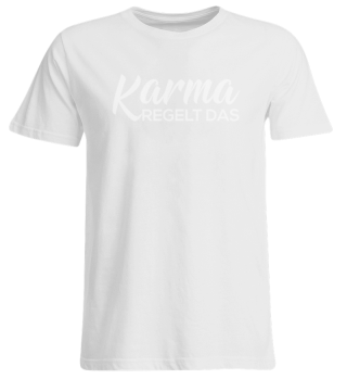 Karma egelt das - Words on Shirts