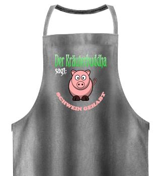 Der Kräuterbuddha sagt: Schwein gehabt
