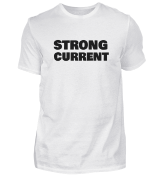 STRONG CURRENT DESIGN