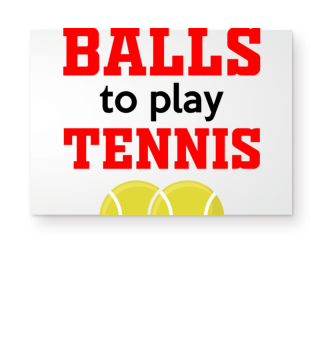 You need balls to play tennis Word game