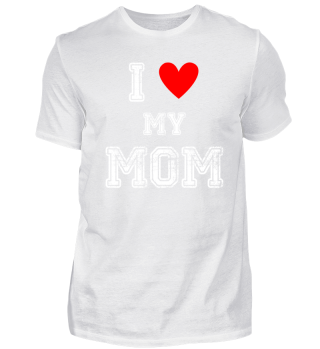I love my mother Love my Mom gift