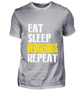 eat sleep hedgehogs repeat for men