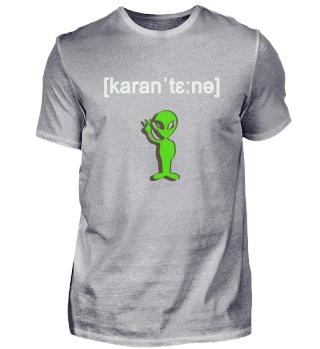 Quarantäne in Lautschrift mit Alien