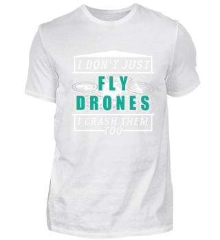 I Don't Just Fly Drones