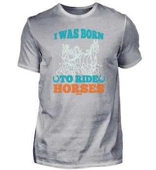 born around horses to ride