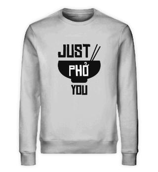Vietnam Just Pho You