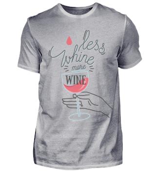 Weniger Weinen mehr Wein