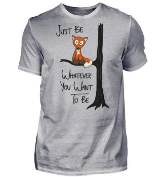 Just be Whatever Fox | Fuchs wie Eule