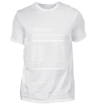 Worker Nutritional Facts T-Shirt