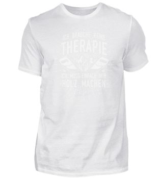 Geschenk Tischler Forstwirt: Therapie? L