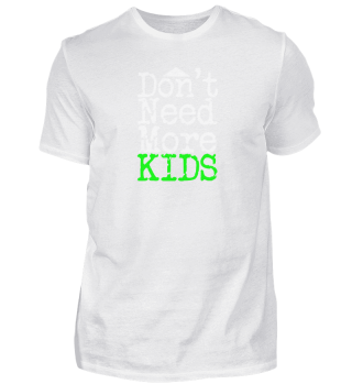 Don't Need More Kids   Bold Neon