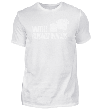 Waffles Are Just Pancakes With Abs Gift