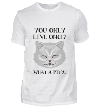 D007-0062P You only live once What a pit