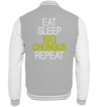 Eat Sleep Big Chungus Repeat Chungus Mem