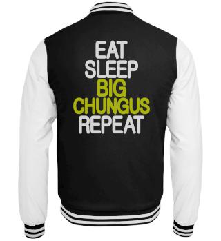 Eat Sleep Big Chungus Repeat Chungus Mem