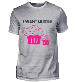 i want muffins
