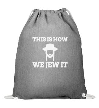 ISRAELITE/JEW : We Jew It