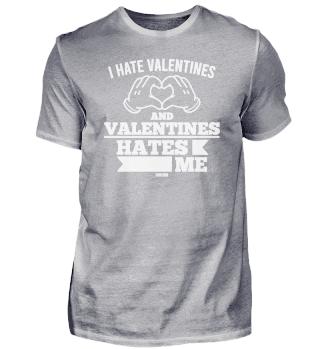 Valentine hates me