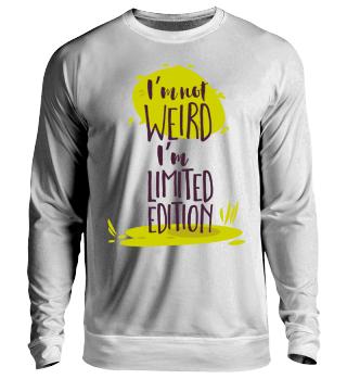 I'm not weird unisex sweater