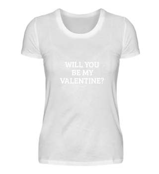 WILL YOU BE MY VALENINE