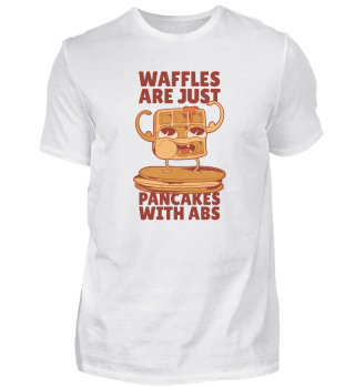 Waffles Are Pancakes With Abs