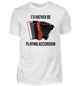 I'd rather be playing accordion.