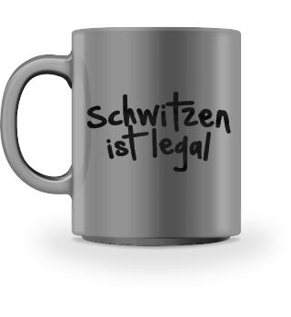 Schwitzen ist legal Tasse