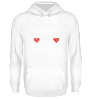 Mommy is my Valentine Hoodie