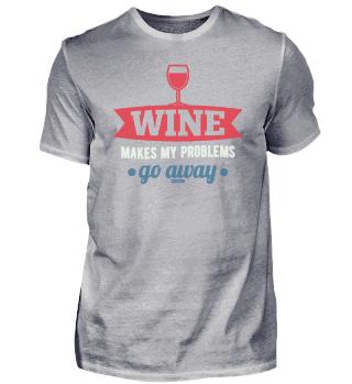 Wine Makes My Probems Go Away