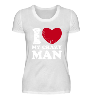 i Love my crazy man White