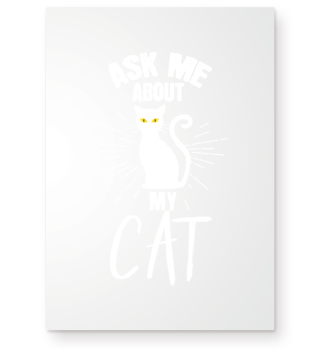 Ask me about my cat.