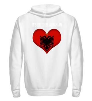 ITS OK TO BE ALBANIAN | white