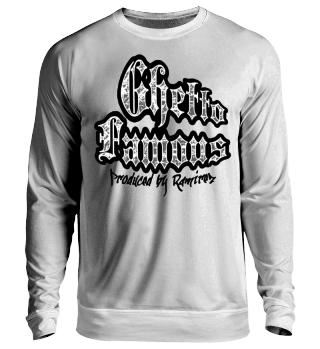 Herren Langarm Shirt Ghetto Famouse Ramirez